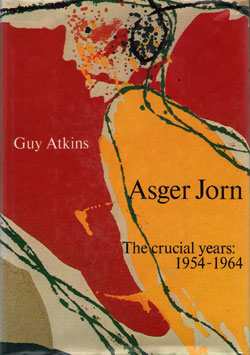 Asger Jorn The Crucial Years